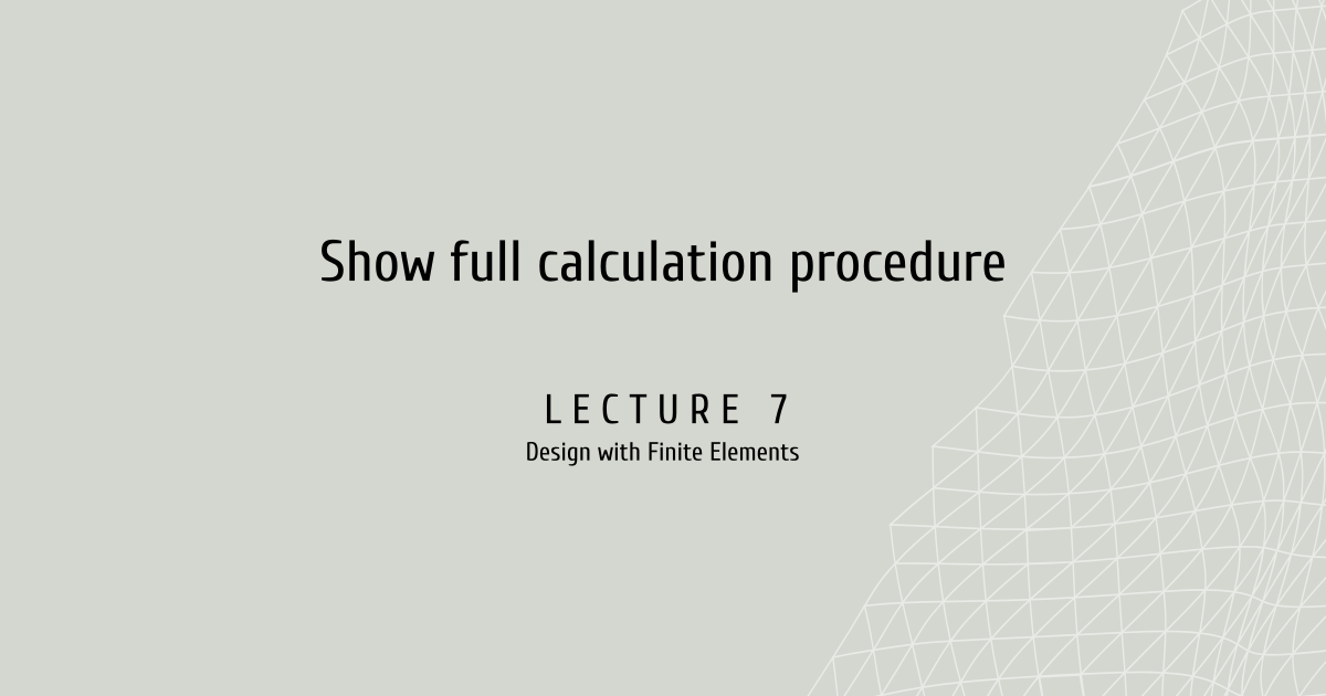 Design with Finite Elements  Lecture 7: Show full