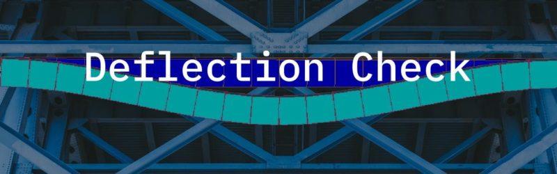 Deflection Check